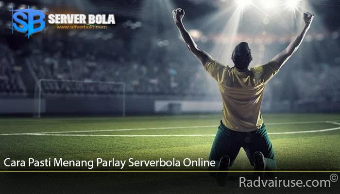 Cara Pasti Menang Parlay Serverbola Online