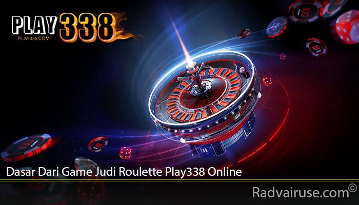 Dasar Dari Game Judi Roulette Play338 Online