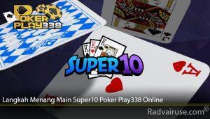 Langkah Menang Main Super10 Poker Play338 Online