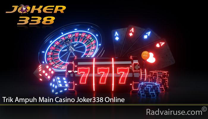 Trik Ampuh Main Casino Joker338 Online