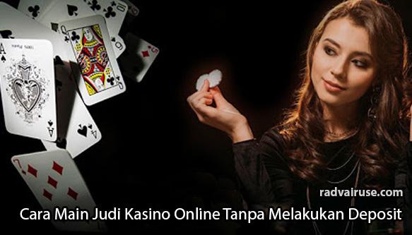 Cara-Main-Judi-Kasino-Online-Tanpa-Melakukan-Deposit