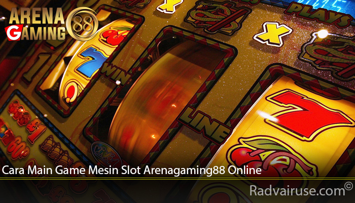 Cara Main Game Mesin Slot Arenagaming88 Online