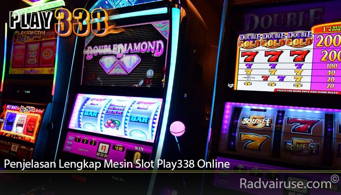 Penjelasan Lengkap Mesin Slot Play338 Online