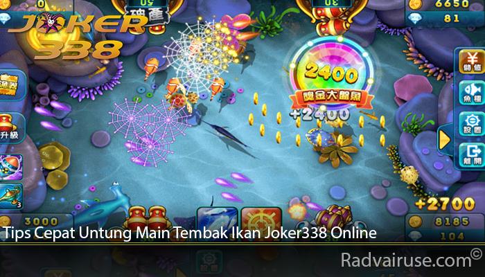 Tips Cepat Untung Main Tembak Ikan Joker338 Online