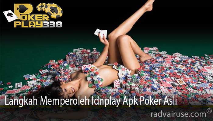 Langkah Memperoleh Idnplay Apk Poker Asli